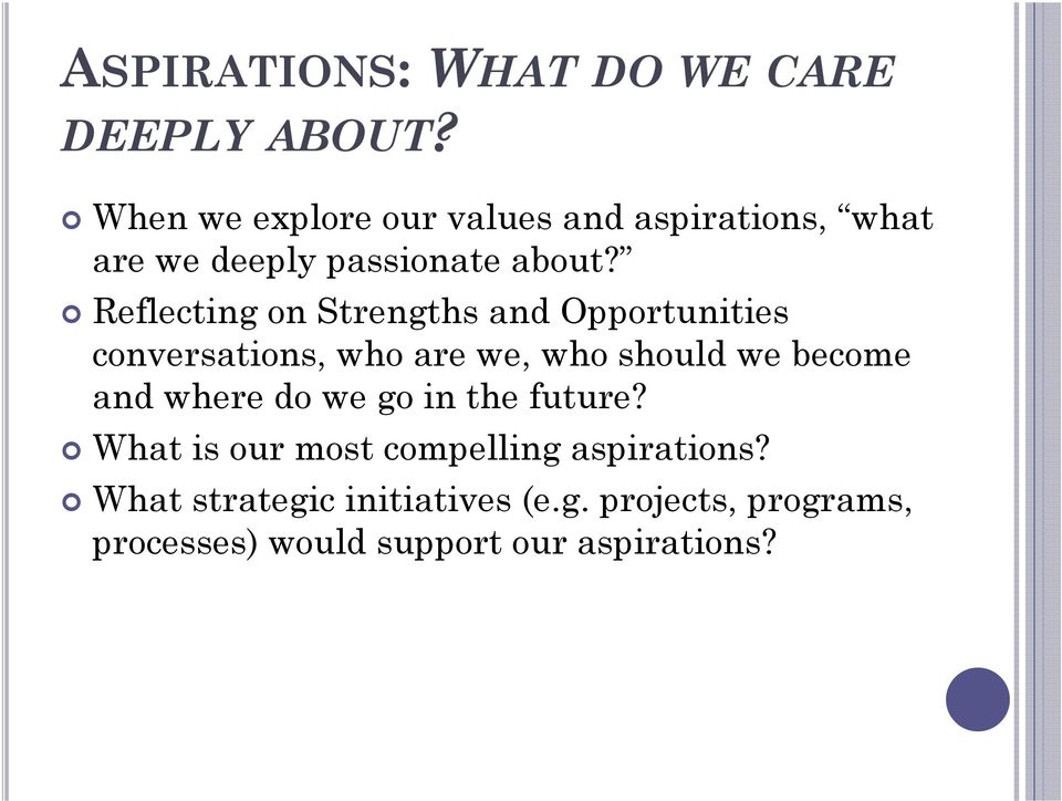 Reflecting on Strengths and Opportunities conversations, who are we, who should we become and