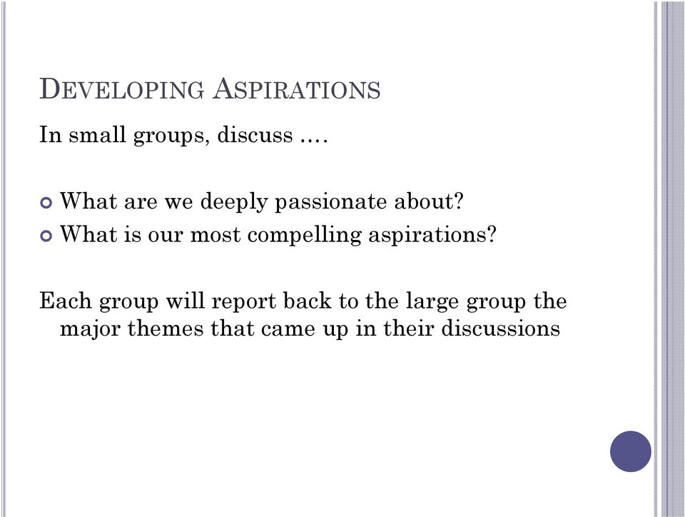 What is our most compelling aspirations?