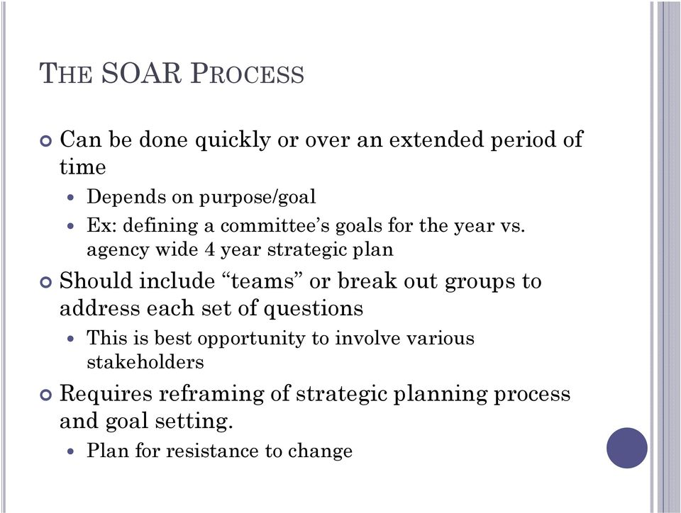 agency wide 4 year strategic plan Should include teams or break out groups to address each set of