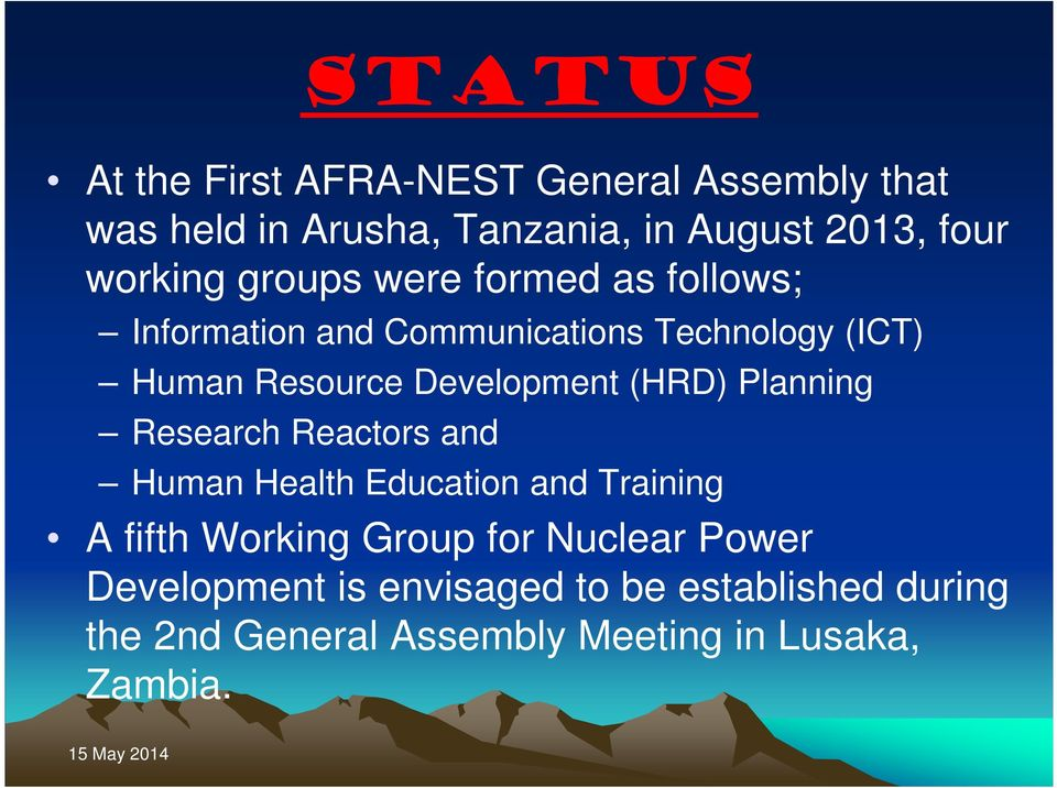 Development (HRD) Planning Research Reactors and Human Health Education and Training A fifth Working Group