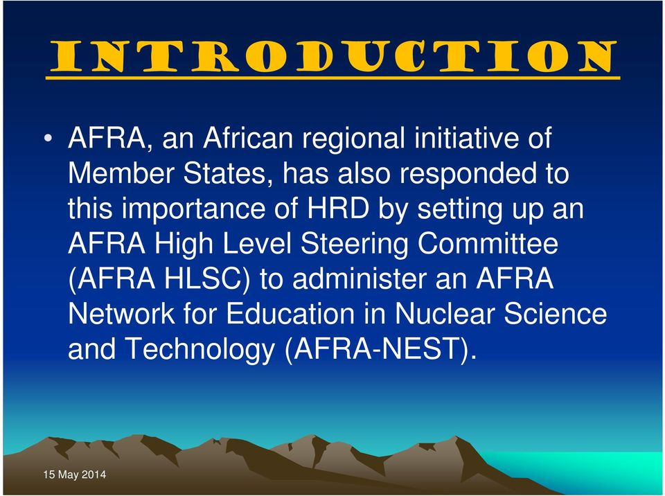 an AFRA High Level Steering Committee (AFRA HLSC) to administer an