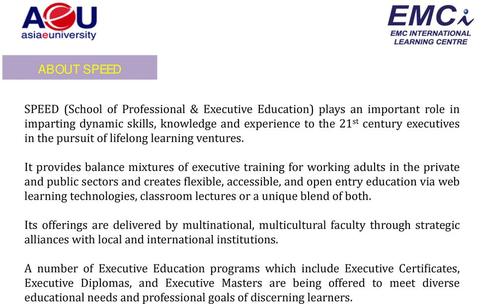 It provides balance mixtures of executive training for working adults in the private and public sectors and creates flexible, accessible, and open entry education via web learning technologies,