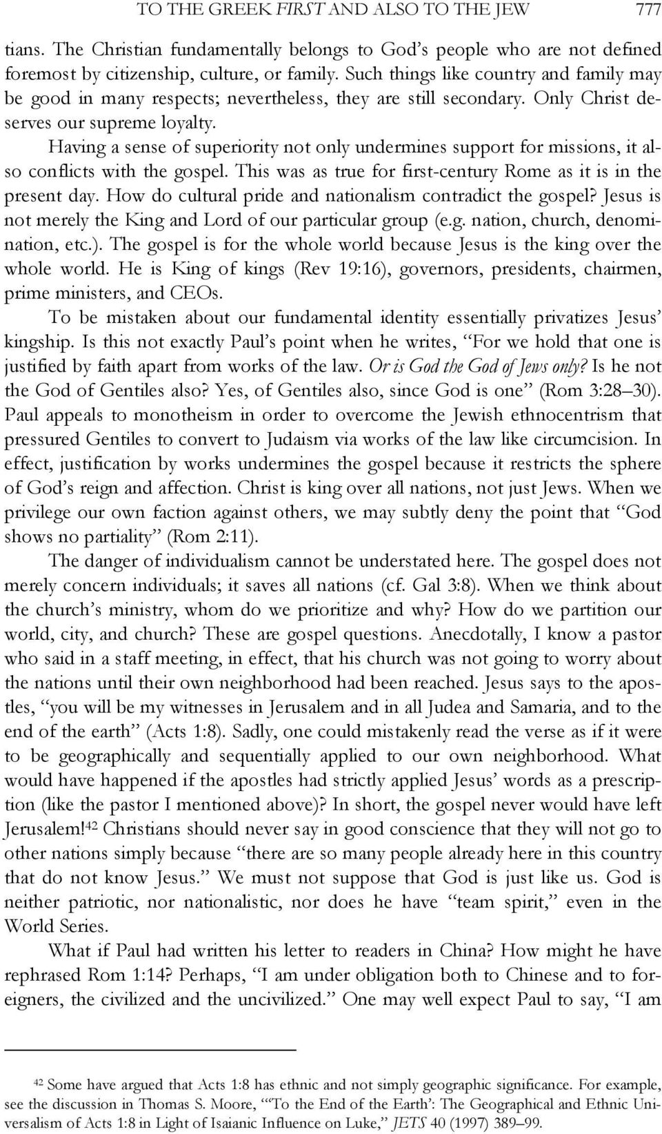 Having a sense of superiority not only undermines support for missions, it also conflicts with the gospel. This was as true for first-century Rome as it is in the present day.