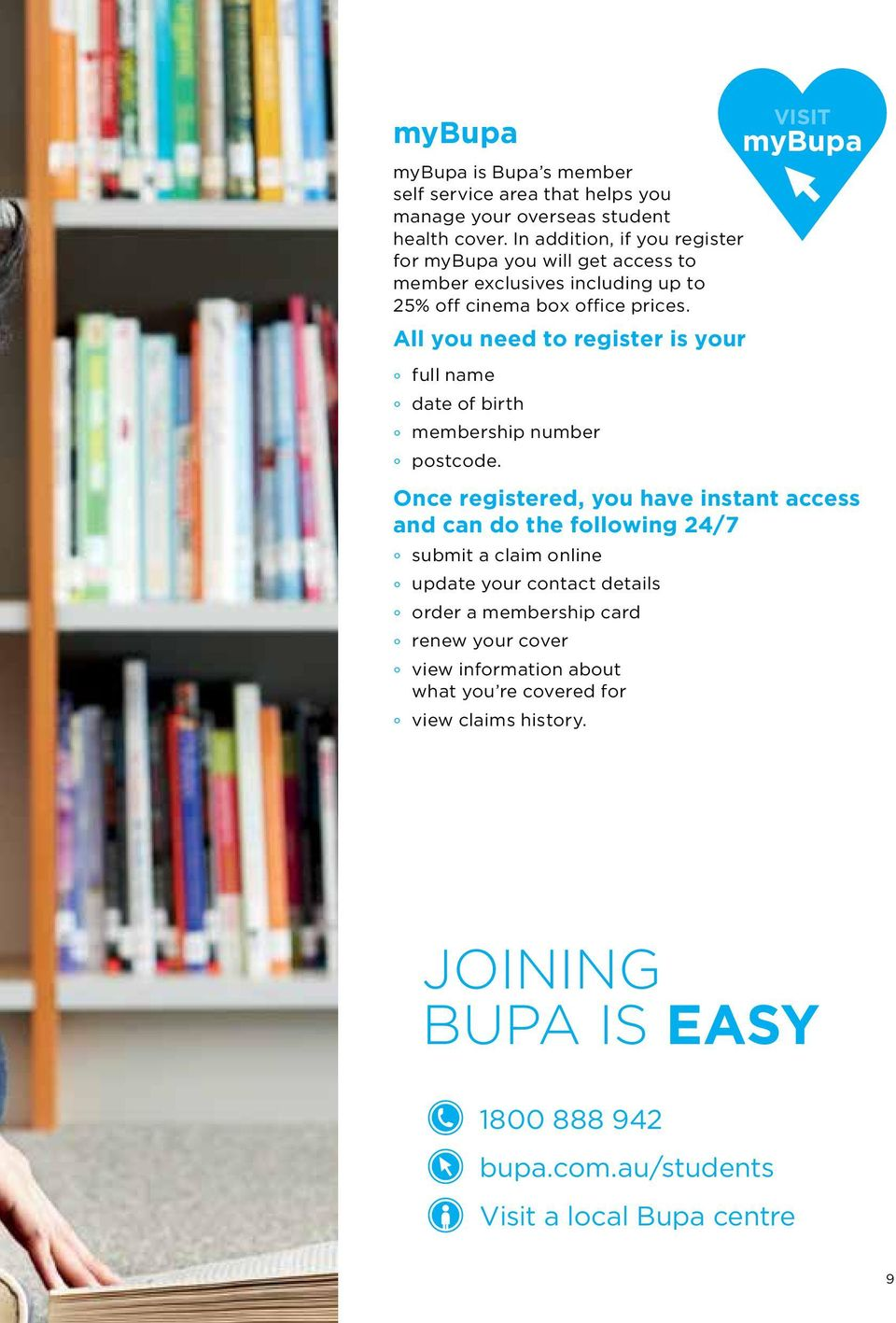 All you need to register is your VISIT mybupa full name date of birth membership number postcode.