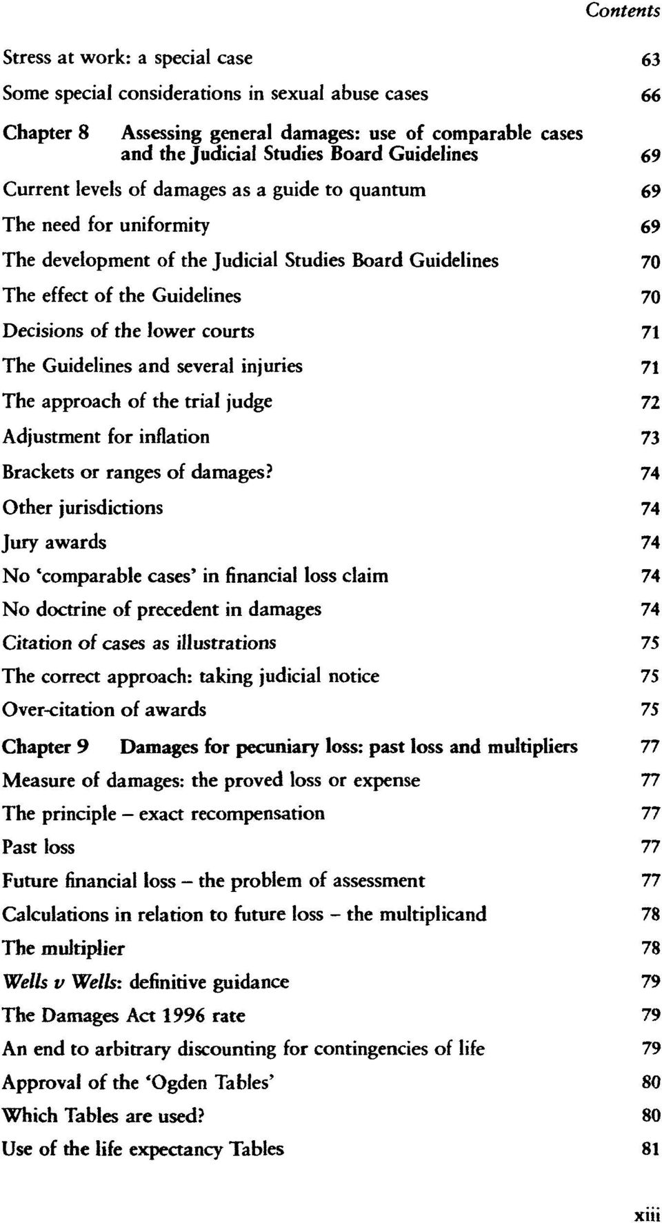 71 The Guidelines and several injuries 71 The approach of the trial judge 72 Adjustment for inflation 73 Brackets or ranges of damages?