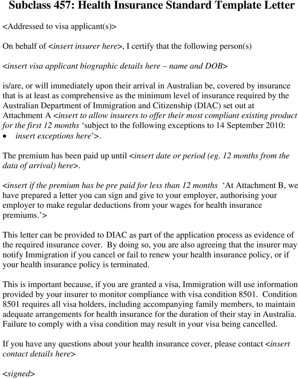 Australian Department of Immigration and Citizenship (DIAC) set out at Attachment A <insert to allow insurers to offer their most compliant existing product for the first 12 months subject to the