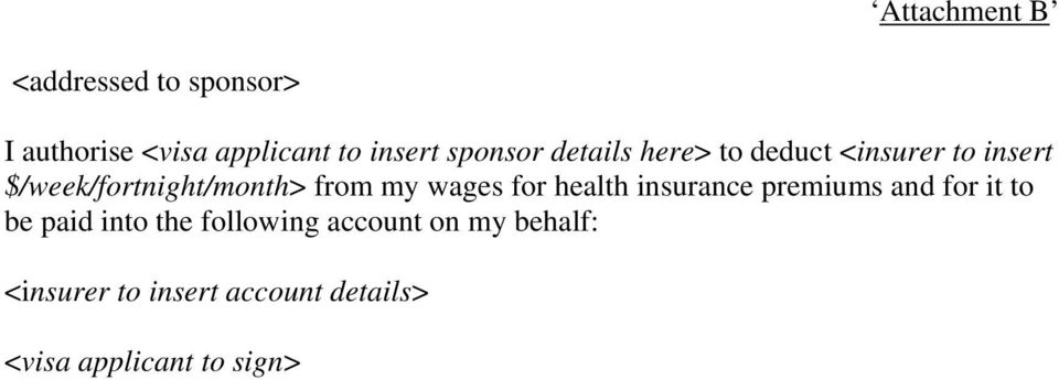 from my wages for health insurance premiums and for it to be paid into the