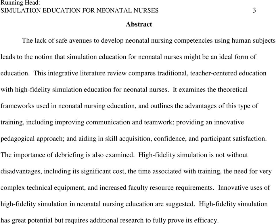 This integrative literature review compares traditional, teacher-centered education with high-fidelity simulation education for neonatal nurses.