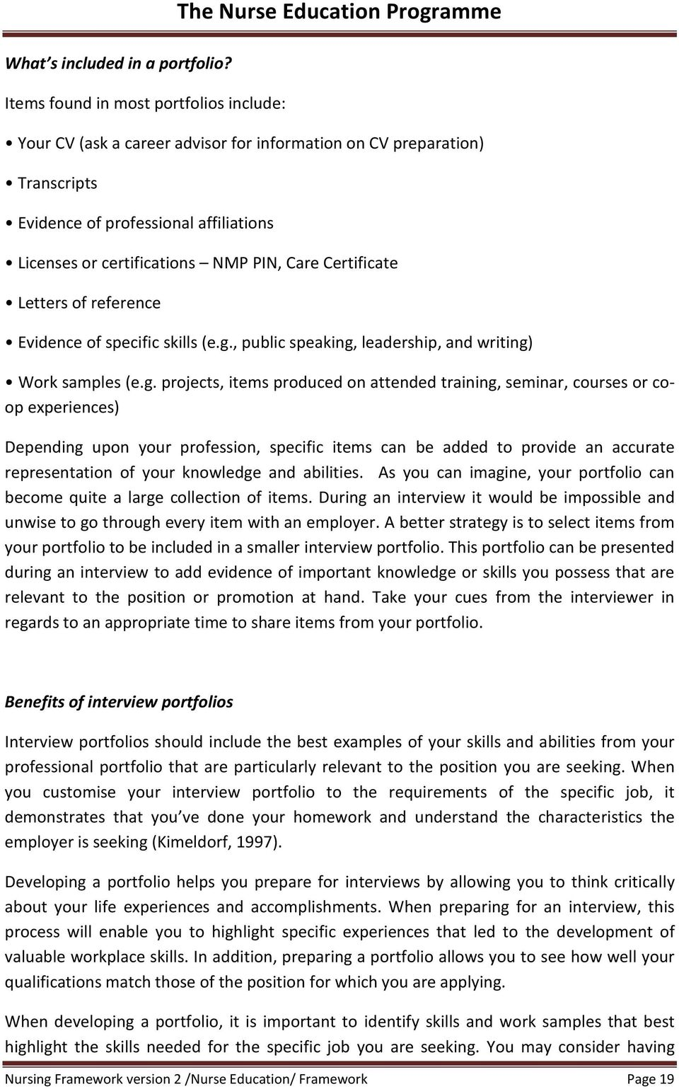 certifications NMP PIN, Care Certificate Letters of reference Evidence of specific skills (e.g.