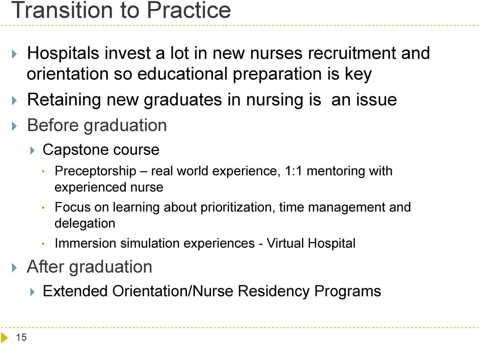 experience, 1:1 mentoring with experienced nurse Focus on learning about prioritization, time management and