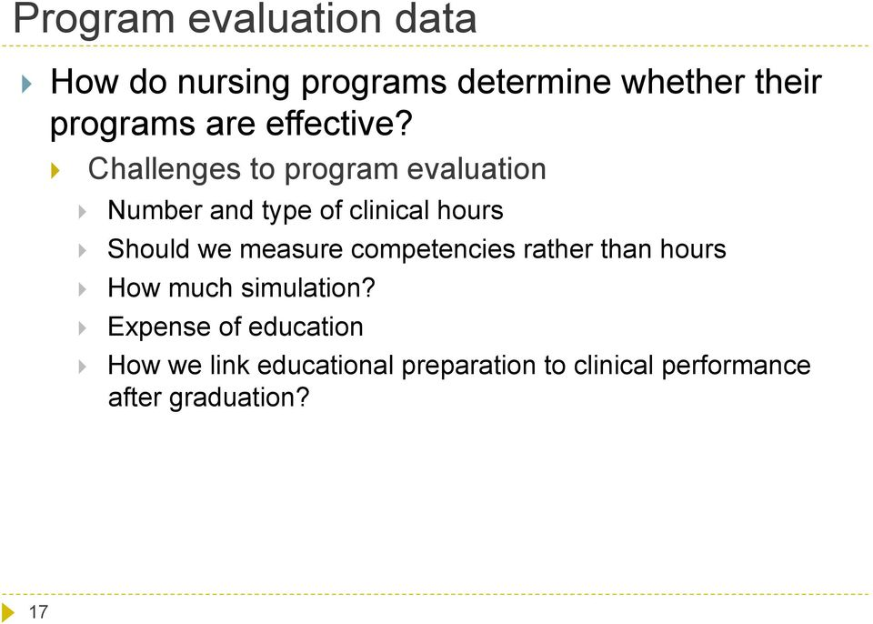 Challenges to program evaluation Number and type of clinical hours Should we