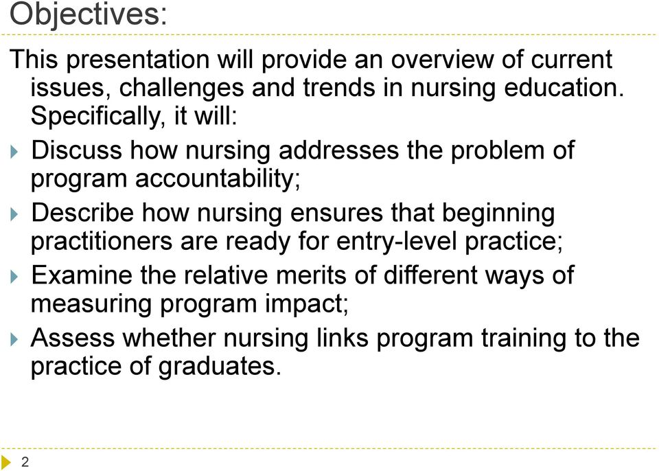 Specifically, it will: Discuss how nursing addresses the problem of program accountability; Describe how nursing