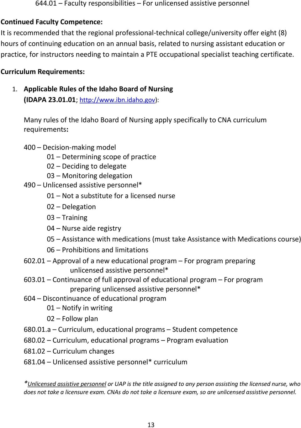 Curriculum Requirements: 1. Applicable Rules of the Idaho Board of Nursing (IDAPA 23.01.01; http://www.ibn.idaho.