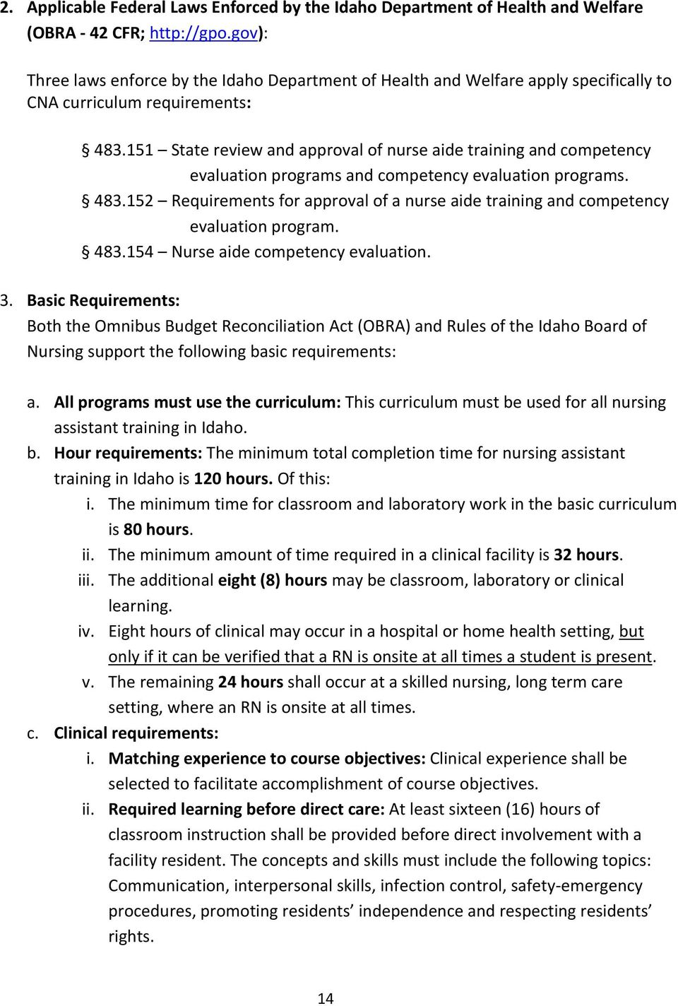 151 State review and approval of nurse aide training and competency evaluation programs and competency evaluation programs. 483.