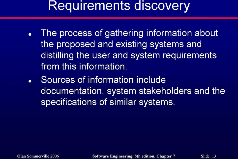 Sources of information include documentation, system stakeholders and the specifications