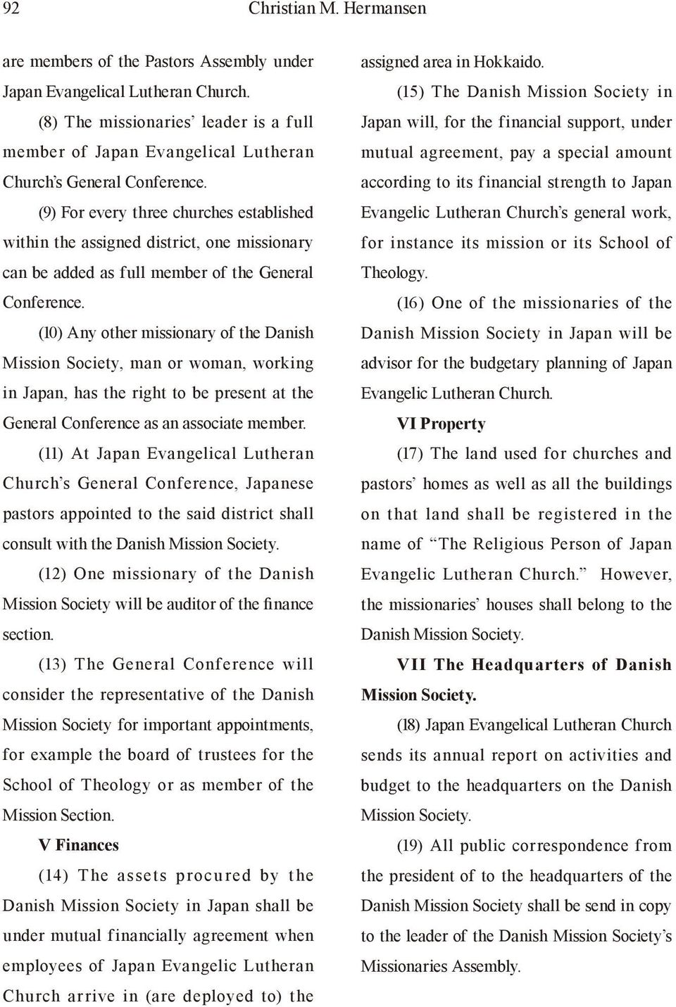 (9) For every three churches established within the assigned district, one missionary can be added as full member of the General Conference.