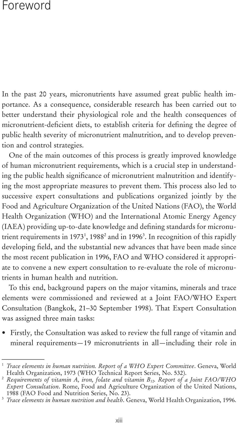 defining the degree of public health severity of micronutrient malnutrition, and to develop prevention and control strategies.