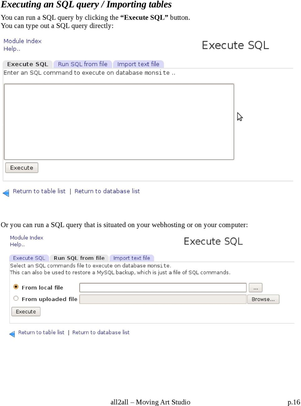 You can type out a SQL query directly: Or you can run a