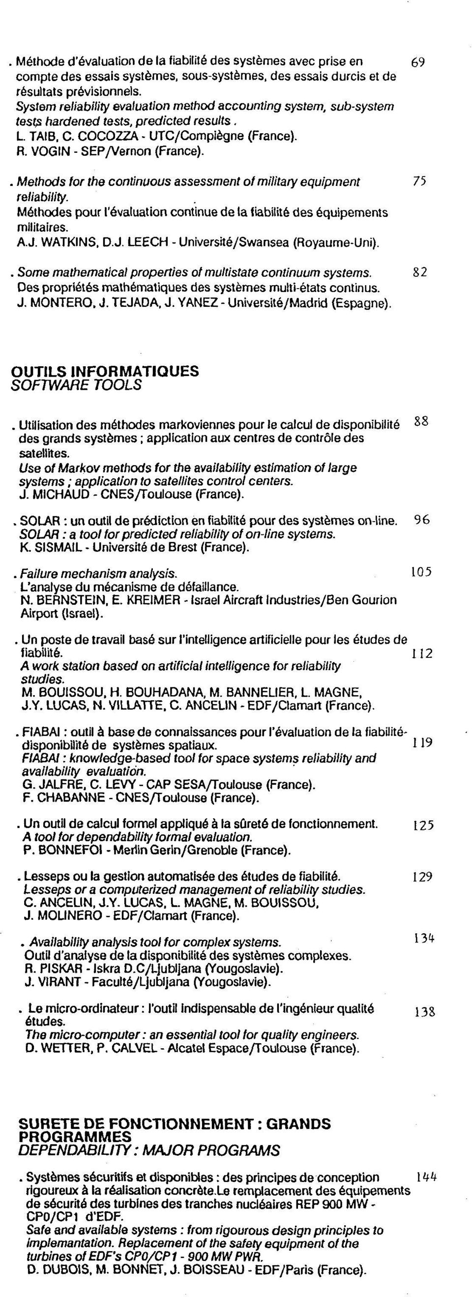 . Methods for the continuous assessment of military equipment 75 reliability. Methodes pour revaluation continue de la fiabitite des equipements militaires. A.J.