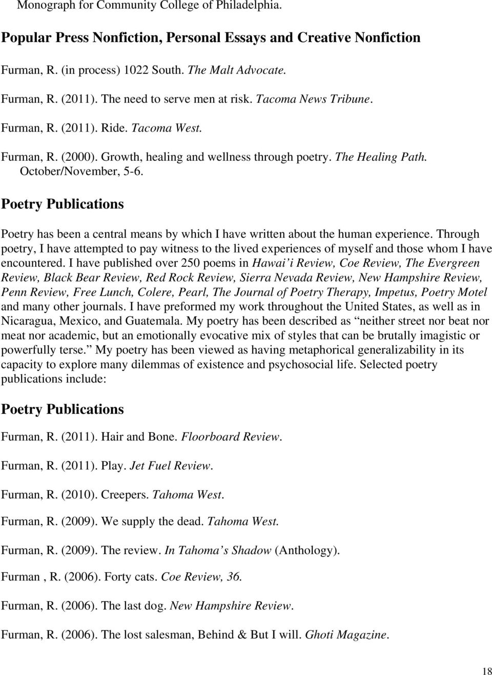 Poetry Publications Poetry has been a central means by which I have written about the human experience.