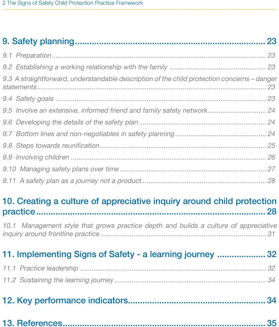 .. 24 9.8 Steps towards reunification... 25 9.9 Involving children... 26 9.10 Managing safety plans over time... 27 9.11 A safety plan as a journey not a product... 28 10.