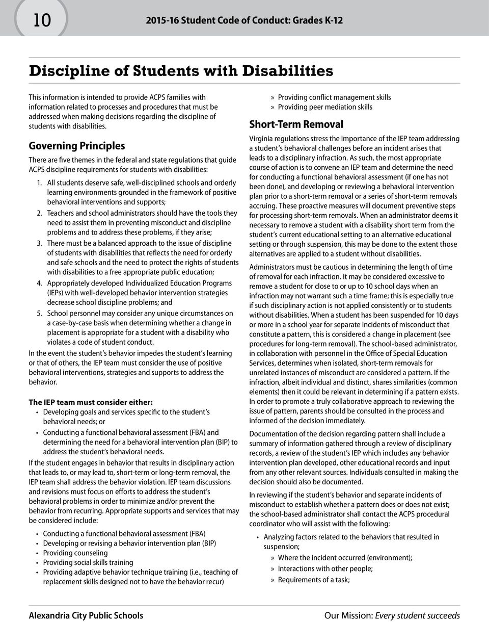 Governing Principles There are five themes in the federal and state regulations that guide ACPS discipline requirements for students with disabilities: 1.