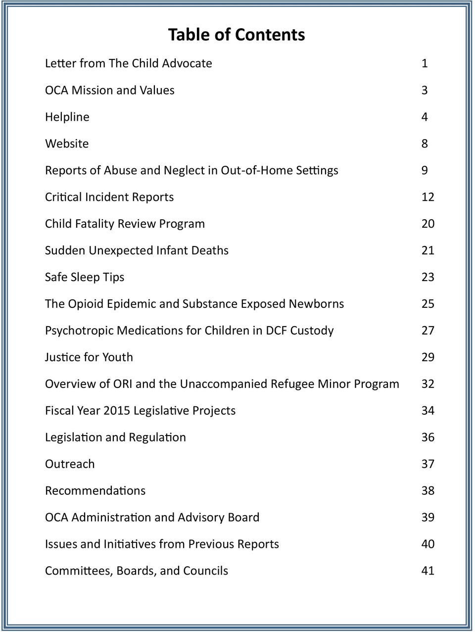 Medications for Children in DCF Custody 27 Justice for Youth 29 Overview of ORI and the Unaccompanied Refugee Minor Program 32 Fiscal Year 2015 Legislative Projects 34