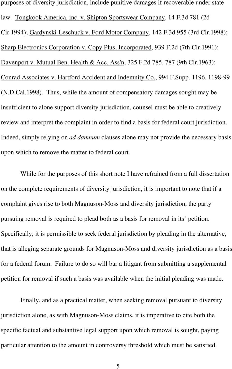 2d 785, 787 (9th Cir.1963); Conrad Associates v. Hartford Accident and Indemnity Co., 994 F.Supp. 1196, 1198-99 (N.D.Cal.1998).