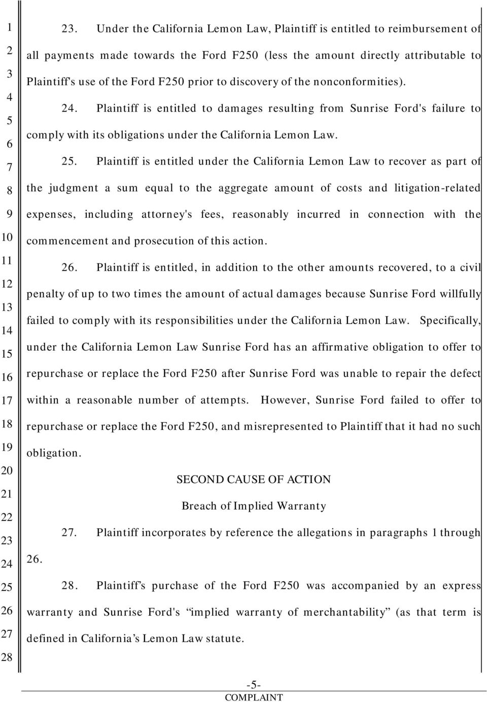 . Plaintiff is entitled under the California Lemon Law to recover as part of the judgment a sum equal to the aggregate amount of costs and litigation-related expenses, including attorney's fees,