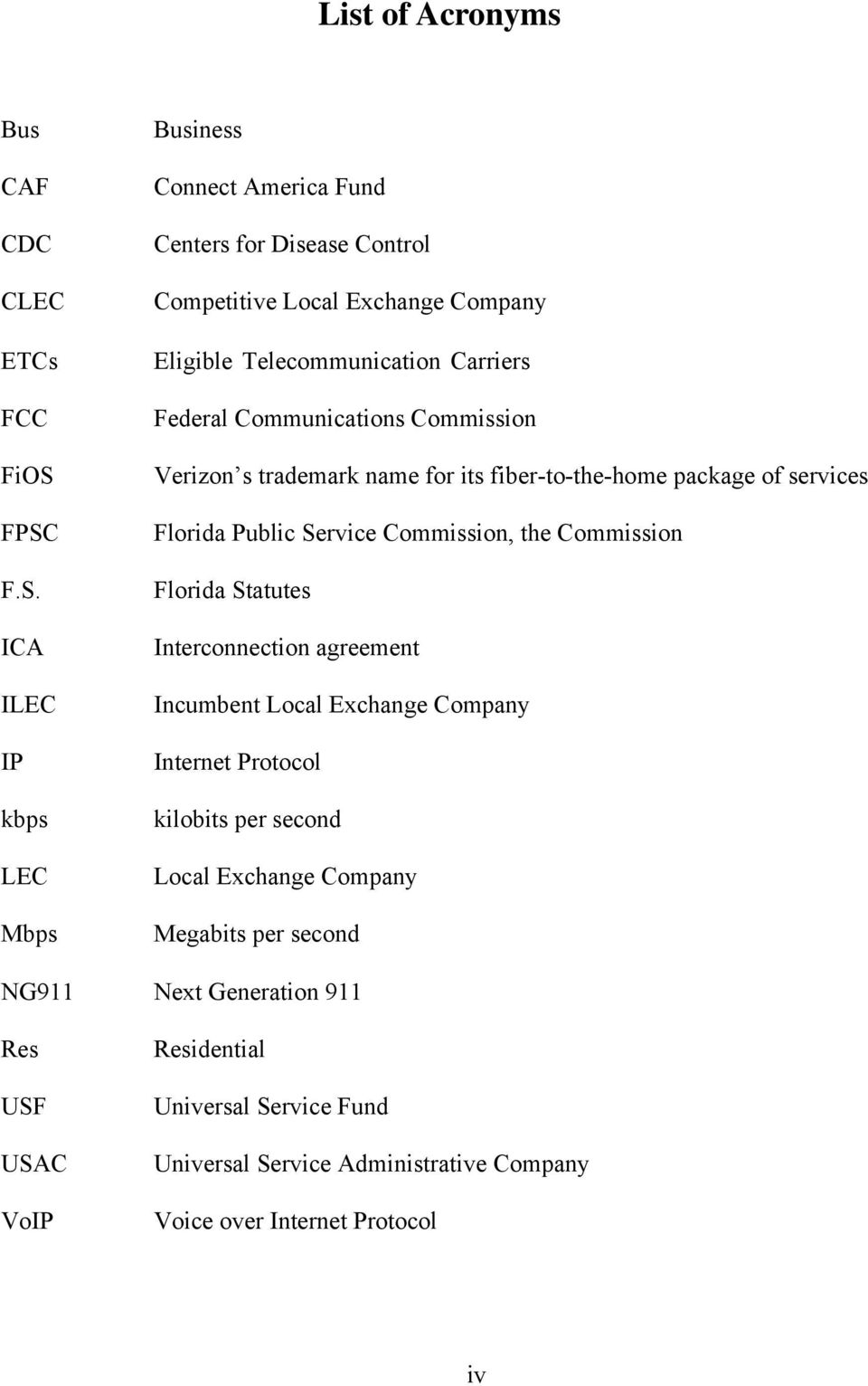 Federal Communications Commission Verizon s trademark name for its fiber-to-the-home package of services Florida Public Service Commission, the Commission Florida