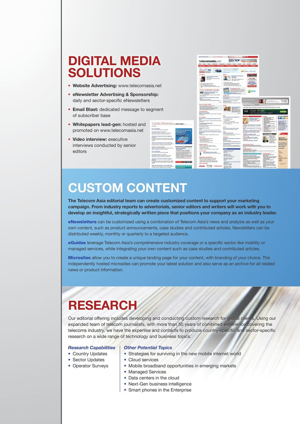 telecomasia.net Video interview: executive interviews conducted by senior editors CUSTOM CONTENT The Telecom Asia editorial team can create customized content to support your marketing campaign.