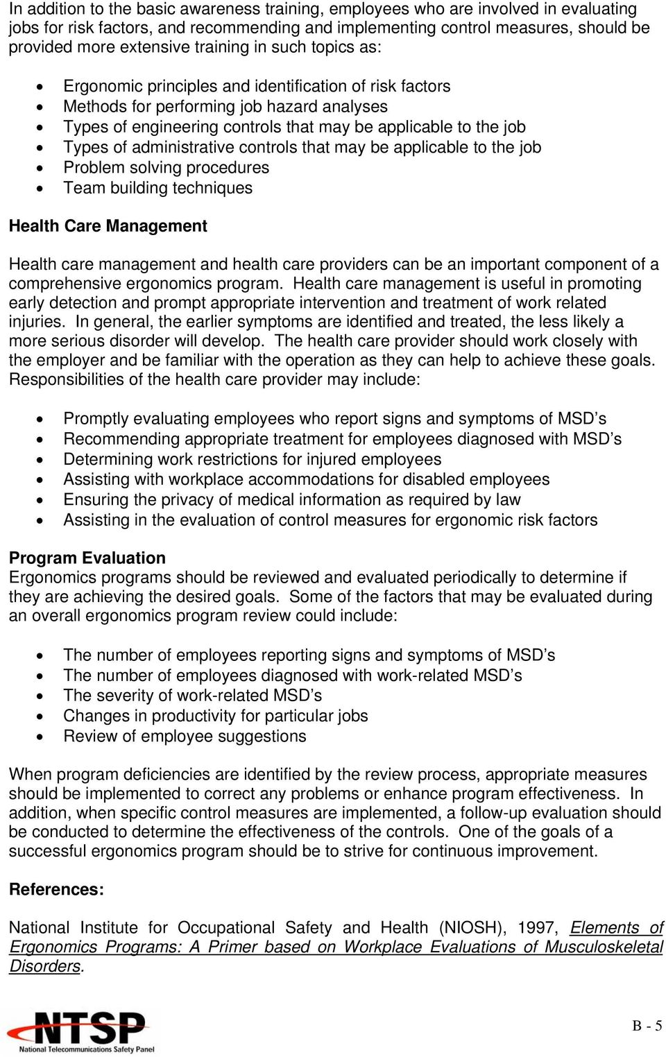 administrative controls that may be applicable to the job Problem solving procedures Team building techniques Health Care Management Health care management and health care providers can be an