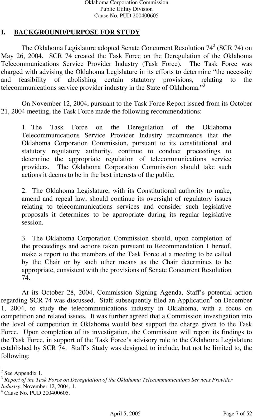 The Task Force was charged with advising the Oklahoma Legislature in its efforts to determine the necessity and feasibility of abolishing certain statutory provisions, relating to the