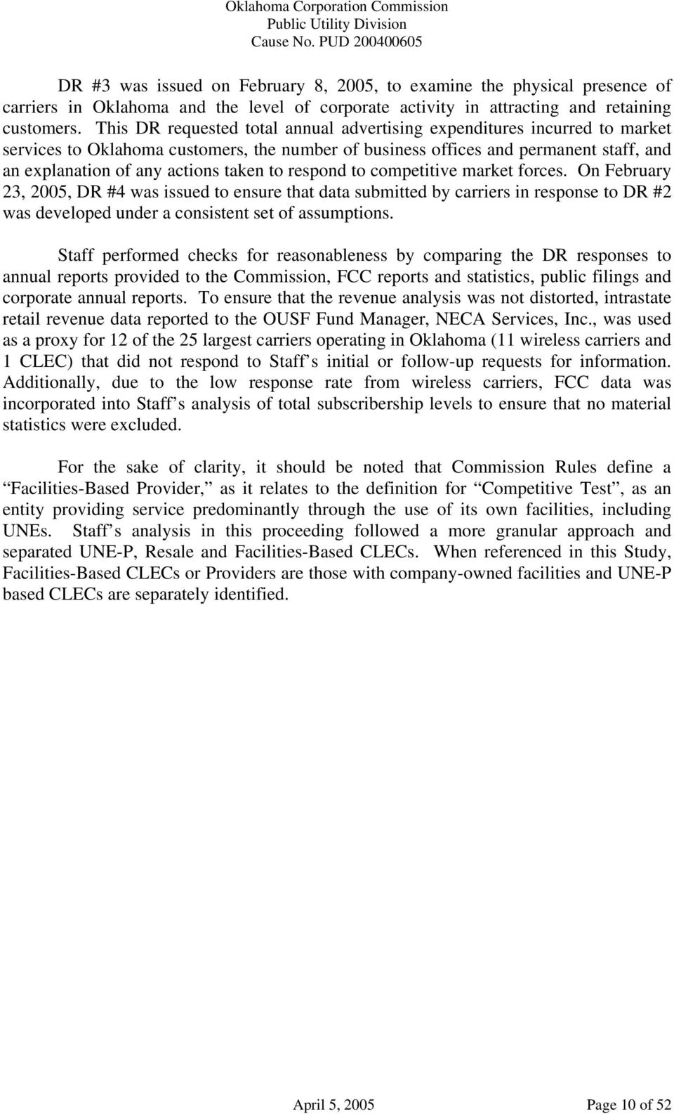 This DR requested total annual advertising expenditures incurred to market services to Oklahoma customers, the number of business offices and permanent staff, and an explanation of any actions taken