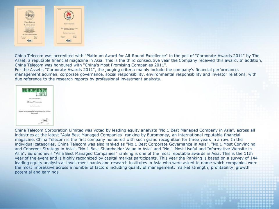"For the Asset's ""Corporate Awards 2011"", the judging criteria mainly include the company's financial performance, management acumen, corporate governance, social responsibility, environmental"