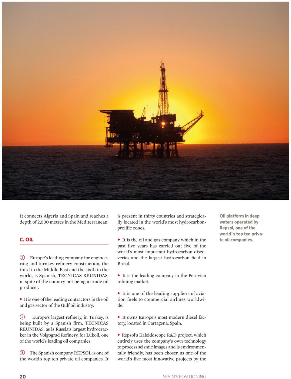 being a crude oil producer. It is one of the leading contractors in the oil and gas sector of the Gulf oil industry.