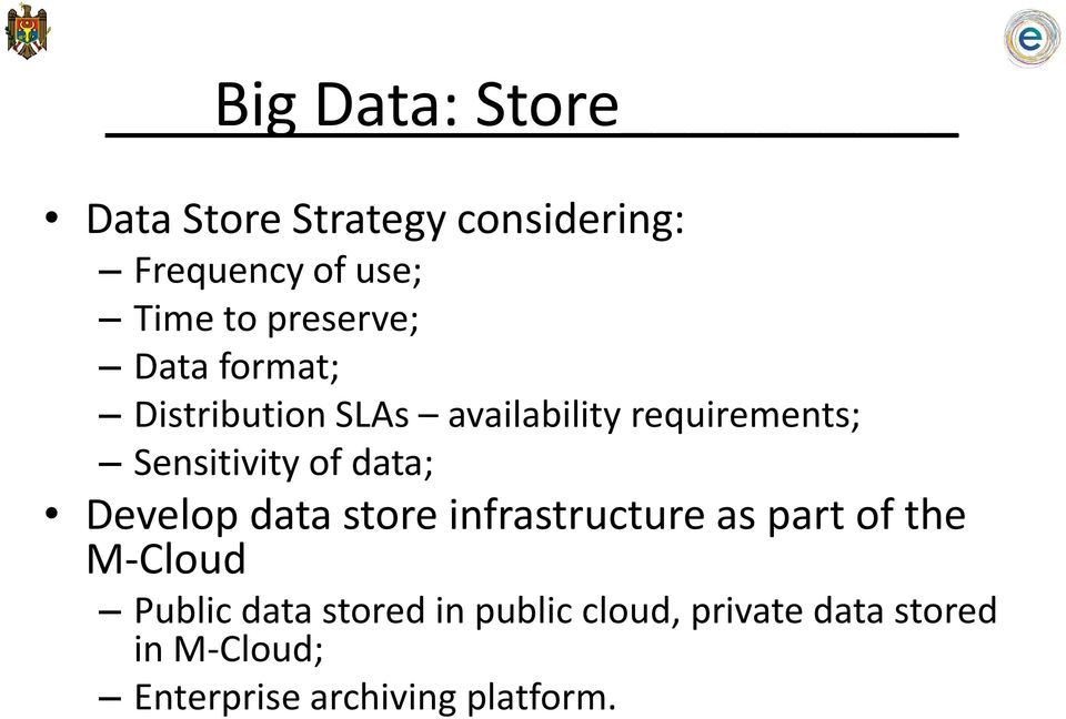 of data; Develop data store infrastructure as part of the M-Cloud Public data