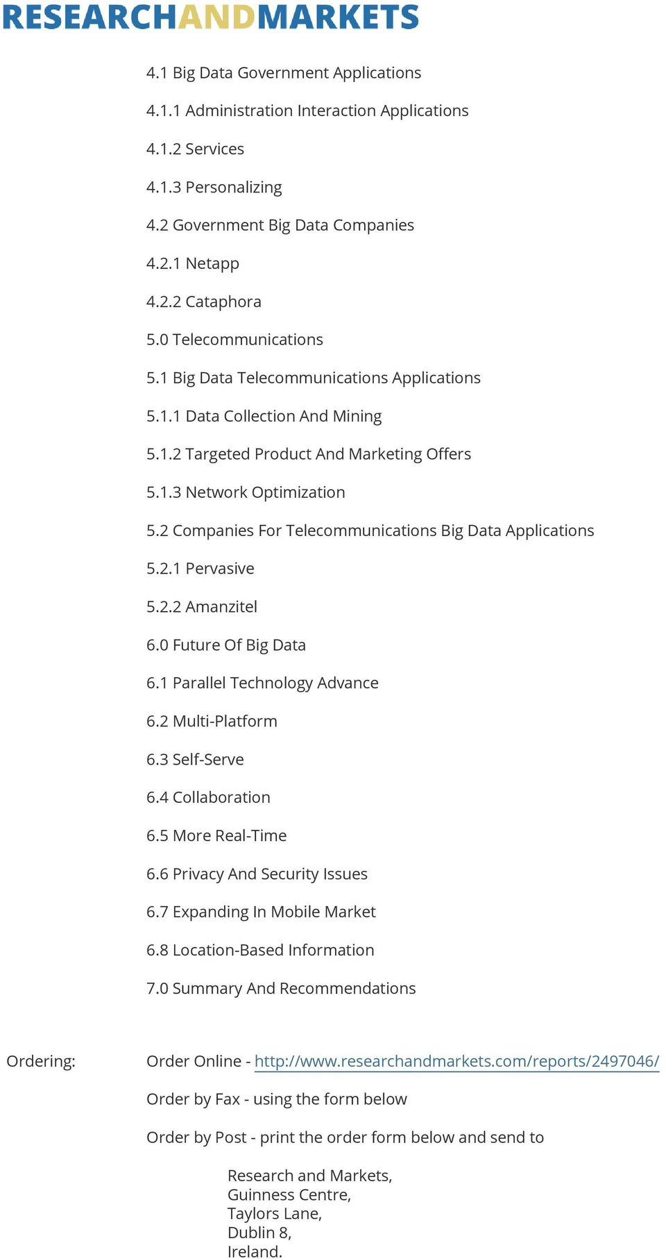 2 Companies For Telecommunications Big Data Applications 5.2.1 Pervasive 5.2.2 Amanzitel 6.0 Future Of Big Data 6.1 Parallel Technology Advance 6.2 Multi-Platform 6.3 Self-Serve 6.4 Collaboration 6.