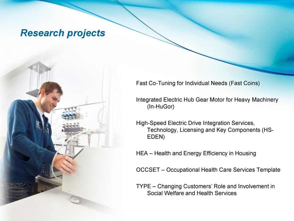 and Key Components (HS- EDEN) HEA Health and Energy Efficiency in Housing OCCSET Occupational Health