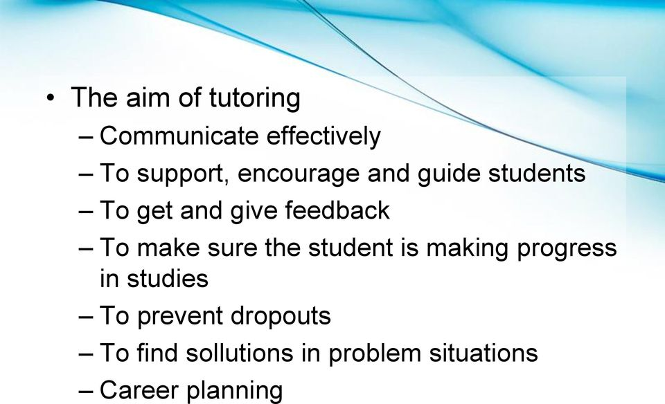 make sure the student is making progress in studies To