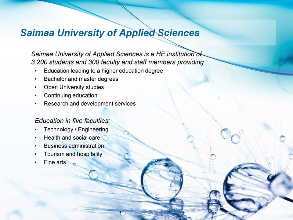 and master degrees Open University studies Continuing education Research and development services Education in
