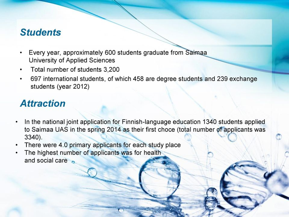 application for Finnish-language education 1340 students applied to Saimaa UAS in the spring 2014 as their first choce (total number