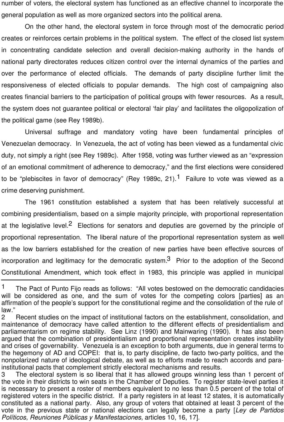 The effect of the closed list system in concentrating candidate selection and overall decision-making authority in the hands of national party directorates reduces citizen control over the internal