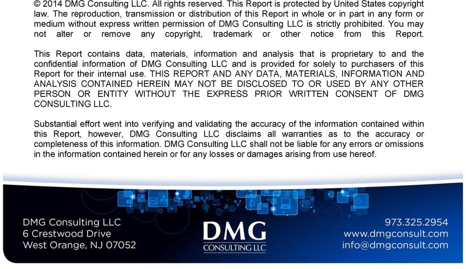 You may not alter or remove any copyright, trademark or other notice from this Report.