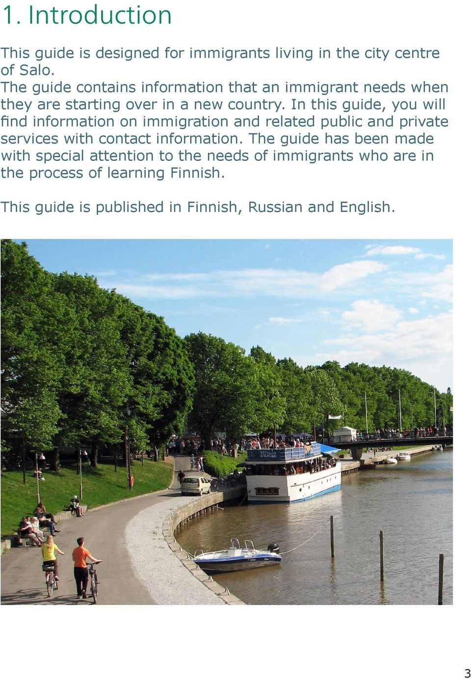 In this guide, you will find information on immigration and related public and private services with contact information.