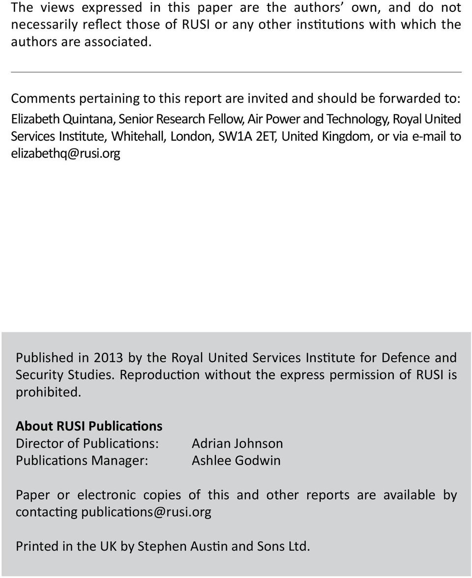 SW1A 2ET, United Kingdom, or via e-mail to elizabethq@rusi.org Published in 2013 by the Royal United Services Institute for Defence and Security Studies.