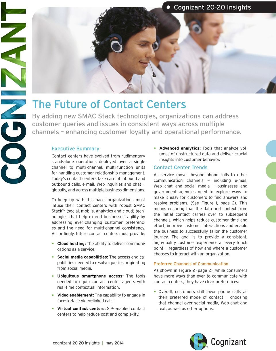 Executive Summary Contact centers have evolved from rudimentary stand-alone operations deployed over a single channel to multi-channel, multi-function units for handling customer relationship