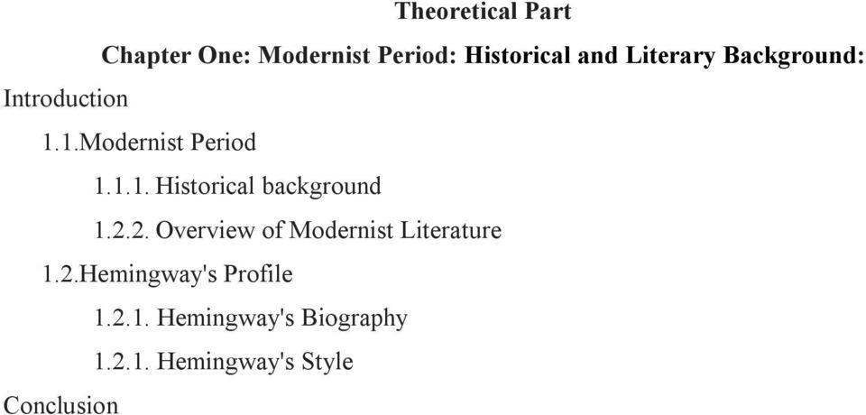 2.2. Overview of Modernist Literature 1.2.Hemingway's Profile 1.2.1. Hemingway's Biography 1.