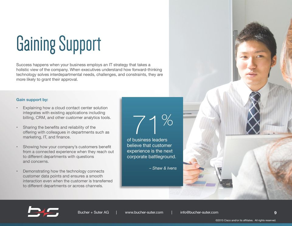 Gain support by: Explaining how a cloud contact center solution integrates with existing applications including billing, CRM, and other customer analytics tools.