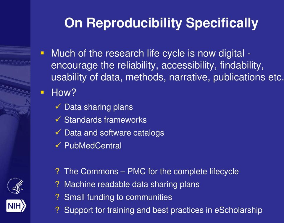 Data sharing plans Standards frameworks Data and software catalogs PubMedCentral?